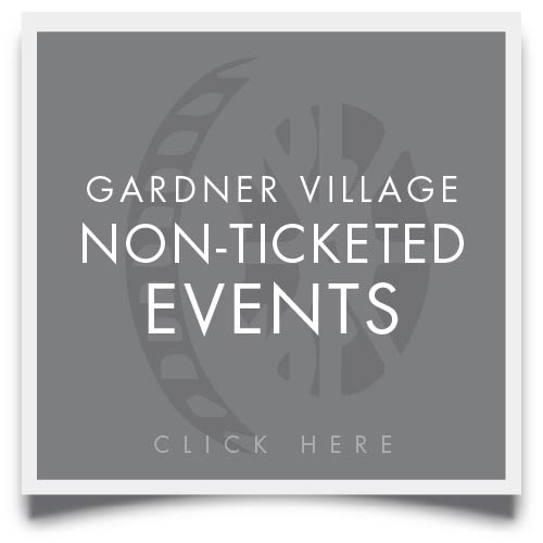 gardner village Non ticketed events